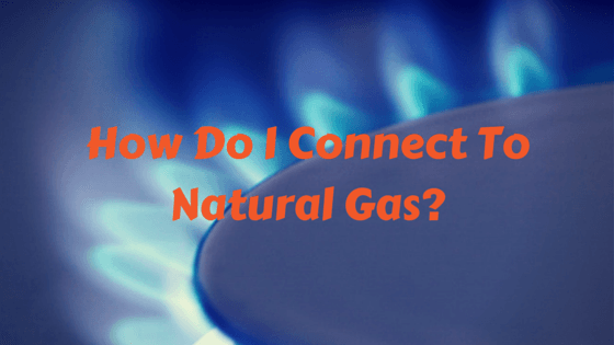 How do i connect to natural gas
